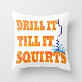 Funny Drill It Till It Squirts Ice Fishing print Throw Pillow