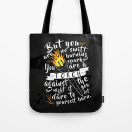 """You Are A Torch Against the Night"" Tote Bag"