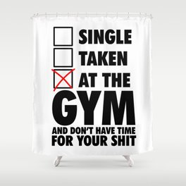 At The GYM  Shower Curtain