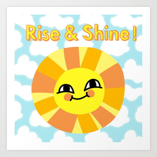 Rise and Shine! Art Print