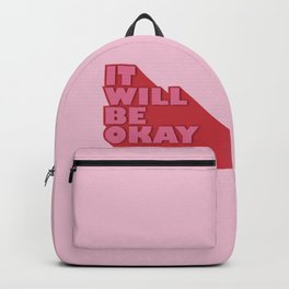 IT WILL BE OKAY - positive typography Backpack