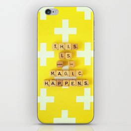 This is Where The Magic Happens iPhone Skin