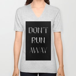 Don't run away Unisex V-Neck
