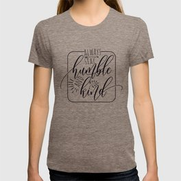Always Stay Humble and Kind, free spirit, blessed, gifts for her, yoga design T-shirt