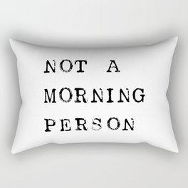 Not a morning person Rectangular Pillow