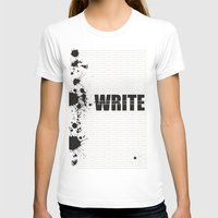 write T-shirts featuring Write by Valeri Kimbro
