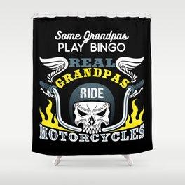 Real Grandpas Ride Motorcycles - Grandfather Biker Shower Curtain
