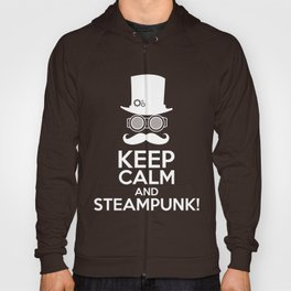 Keep calm and Steampunk Hoody