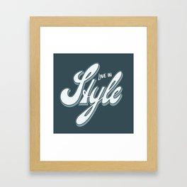 Live in Style Framed Art Print