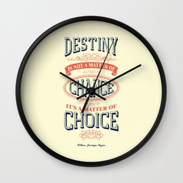Lab No. 4 - Destiny is not a matter of chance William jennings Bryan Inspirational Quotes Poster Wall Clock