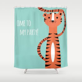 Tiger card - come to my party Shower Curtain
