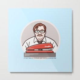If they take my stapler  - Office space Metal Print