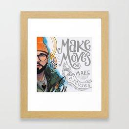 Make Moves Framed Art Print