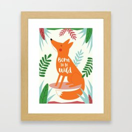 Born To Be Wild Fox Framed Art Print