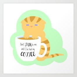 Caffeine Deprived Kitten Art Print