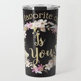 """My Favorite Color is You."" Lavender Wreath Travel Mug"