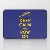 rowing iPad Cases featuring Keep Calm and Row On (For the Love of Rowing) by KeepCalmShop