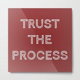 Trust The Progress Metal Print