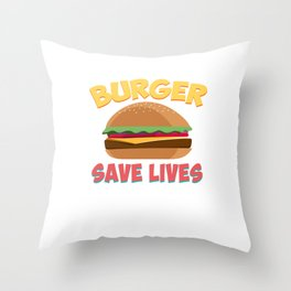 Burger Save Lives Hamburger Bread Food Lovers Foodies Sandwich Beef Cheese Chicken Gift Throw Pillow