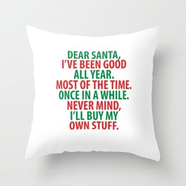 Santa, I've Been Good All Year Holiday Christmas T-Shirt Throw Pillow