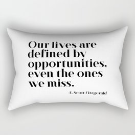 Our lives are defined by opportunities Rectangular Pillow