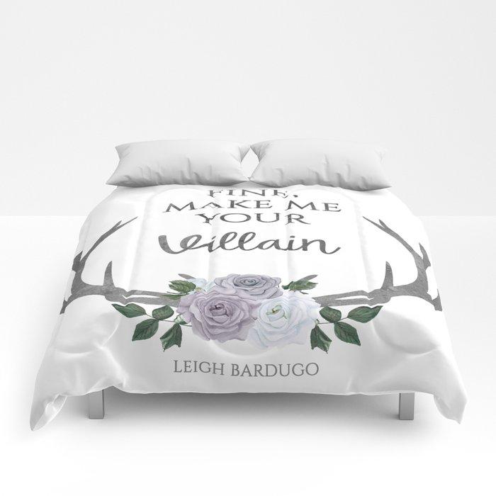 Make me your villain - The Darkling quote - Leigh Bardugo - White Comforters