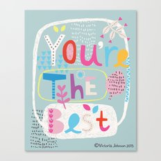 You're the Best Canvas Print