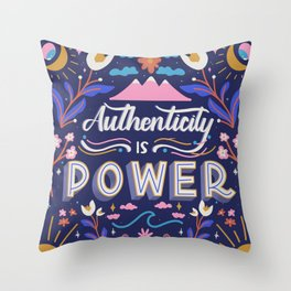 Authenticity is Power Throw Pillow