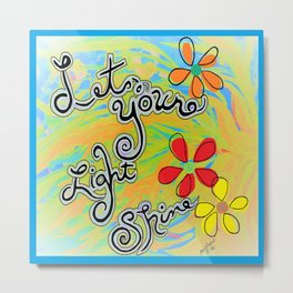 Let Your Light Shine Matthew 5:16 Metal Print