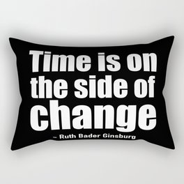 Time is on the side of change Rectangular Pillow