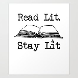 Stay Lit Book Lover Quote Funny Gift For Readers Art Print