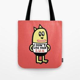 I Don't Like Your S.U.V. Tote Bag