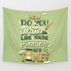 Write like you're running out of time Wall Tapestry