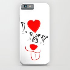 I Love My Dog Slim Case iPhone 6s