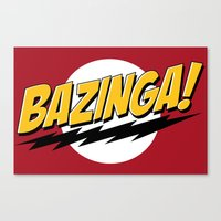 bazinga Canvas Prints featuring Bazinga by Maxx Hendriks