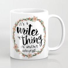 It's A Writer Thing Mug