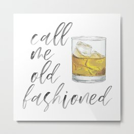 Call Me Old Fashioned Watercolor Script Metal Print