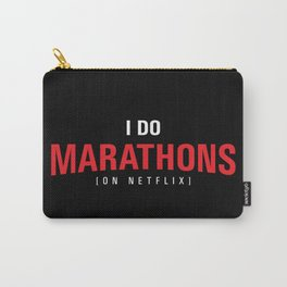 I DO MARATHONS (Binge Watch) - Black Carry-All Pouch