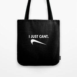I Just Cant Tote Bag