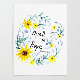 Dwell in Hope Typography with Flowers Poster