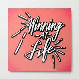 Winning At Life Metal Print