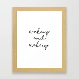 Wake Up, Make Up, Fashion Wall Art, Makeup Quotes, Hand Written Quotes, Boho Decor Framed Art Print