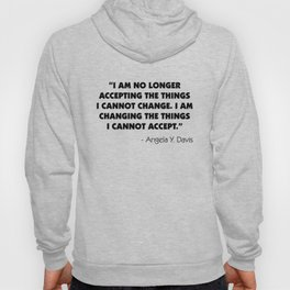 Change What You Cannot Accept - Angela Y. Davis Hoody