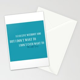 Live without you Stationery Cards