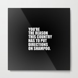 you're the reason funny quote Metal Print