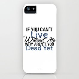 Sarcastic Live Life Love Death Funny Sarcasm Design iPhone Case