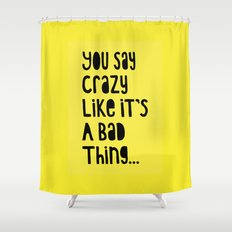 Crazy - Black on Yellow Shower Curtain