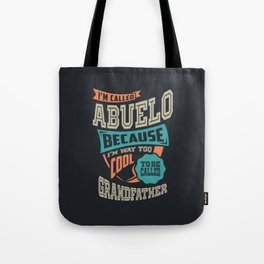 I'm Called Abuelo Tote Bag