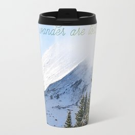 Not all Who Wander Travel Mug