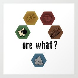 Settlers of Catan - ore what? Art Print